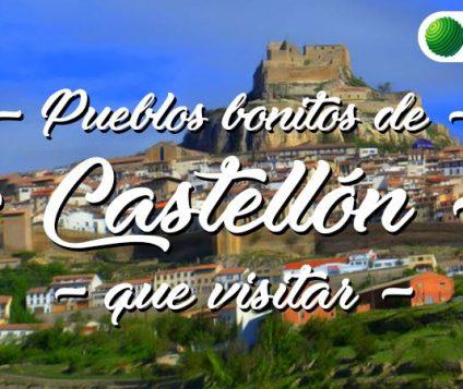 Pueblos bonitos que visitar en Castellón
