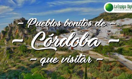 9 Pueblos Bonitos de Córdoba que visitar