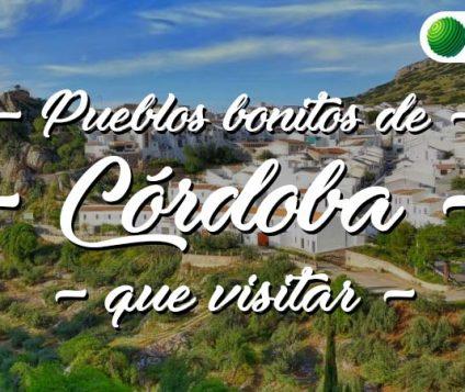 Pueblos bonitos que visitar en Córdoba