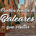 12 Pueblos Bonitos de Baleares que visitar