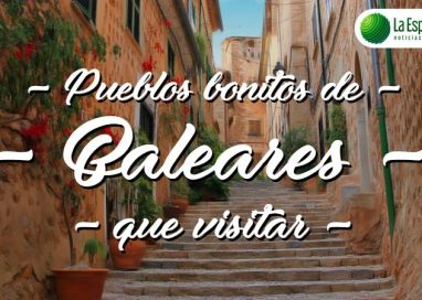Pueblos bonitos de Baleares que visitar